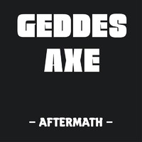Geddes Axe: Aftermath