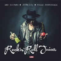 Juurikkala, Ville: Rock'n'roll Juicer