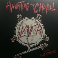 Slayer : Haunting the Chapel