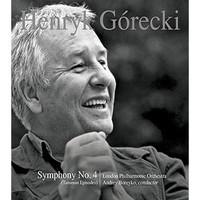 London Philharmonic Orchestra: Henryk Górecki: Symphony No. 4, Op. 85 (Tansman Episodes)