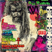 Zombie, Rob: The electric warlock acid witch satanic orgy celebration dispender