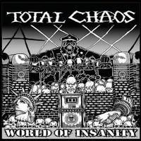 Total Chaos: World Of Insanity