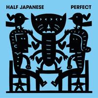 Half Japanese: Perfect