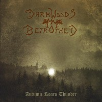Darkwoods My Betrothed: Autumn roars thunder