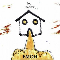 Barlow, Lou: Emoh