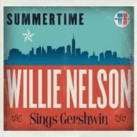 Nelson, Willie: Summertime: Willie Nelson sings Gershwin