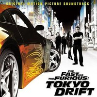 Soundtrack: The fast and the furious: Tokyo drift