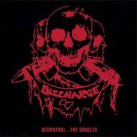 Discharge: Decontrol - the singles