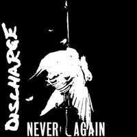 Discharge : Never again