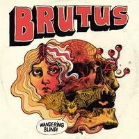 Brutus: Wandering Blind