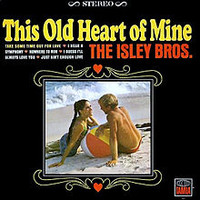 Isley Brothers: This old heart of mine