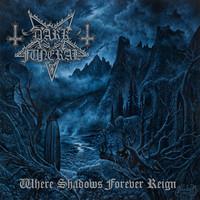 Dark Funeral: Where Shadows Forever Reign