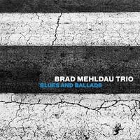 Mehldau, Brad: Blues And Ballads