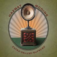 Hazmat Modine: Extra deluxe supreme