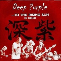 Deep Purple: ... to the rising sun (in Tokyo)