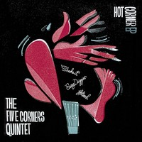 Five Corners Quintet: Hot Corner Ep