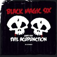 Black Magic Six : Evil Acupunction