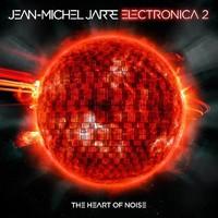 Jarre, Jean Michel: Electronica 2: The heart of noise