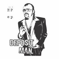 Deposit Man: Deposit Man EP