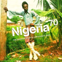 V/A: Nigeria 70 - The Definitive Story Of 1970's Funky Lagos