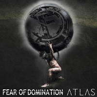 Fear Of Domination: Atlas
