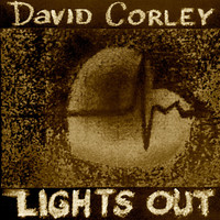 Corley, David: Lights out