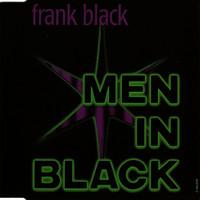 Black, Frank: Men In Black