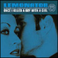 Lemonator: Once I killed a boy