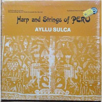 Ayllu Sulca: Harp And Strings Of Peru