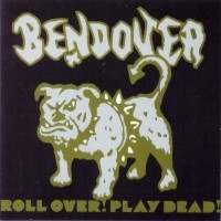 Bendover: Roll over! Play dead!
