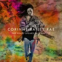 Rae, Corinne Bailey: The Heart Speaks In Whispers