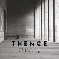 Thence: We are left with a song