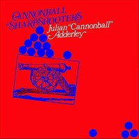 Adderley, Cannonball: Cannonball's Sharpshooters