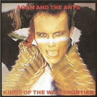Adam And The Ants: Kings of the wild frontier