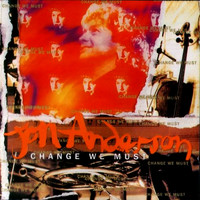 Anderson, Jon: Change We Must -Expanded-
