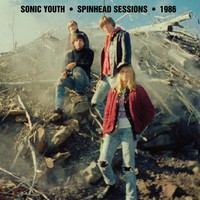 Sonic Youth: Spinhead sessions 1986
