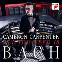 Carpenter, Cameron: All you need id Bach
