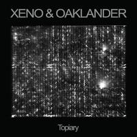 Xeno & Oaklander: Topiary
