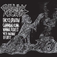 Cannibal Accident: Encyclopaedia Cannibalicum: Minimal Results With Maximal Efforts