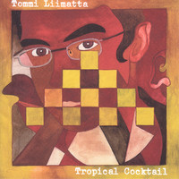 Liimatta, Tommi: Tropical cocktail