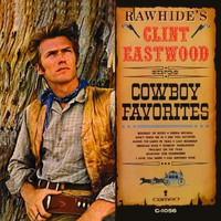 Eastwood, Clint: Rawhide's Clint Eastwood Sings Cowboy Favorites