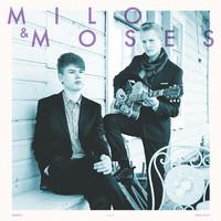 Milo & Moses: Milo & Moses