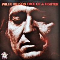 Nelson, Willie: Face Of A Fighter