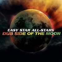 Easy Star All Stars: Dub Side of the Moon