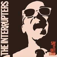 Interrupters: Say It Out Loud