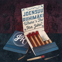Joensuu Riihimäki: Where's The Fire, John?