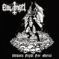 Evil Angel : Unholy fight for metal