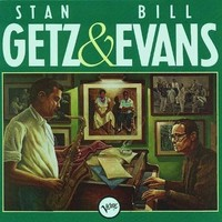 Getz, Stan: Stan Getz & Bill Evans