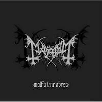 Mayhem : Wolf's Lair Abyss