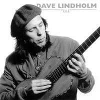 Lindholm, Dave: LLL